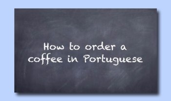 Tradutex you tube video order a coffee in Portuguese